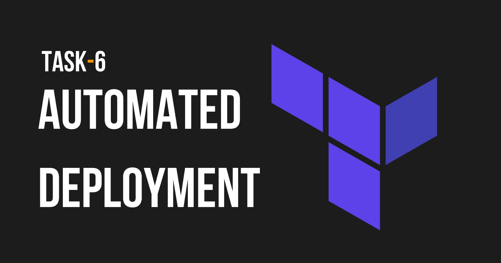 Automated Deployment   Task - 6
