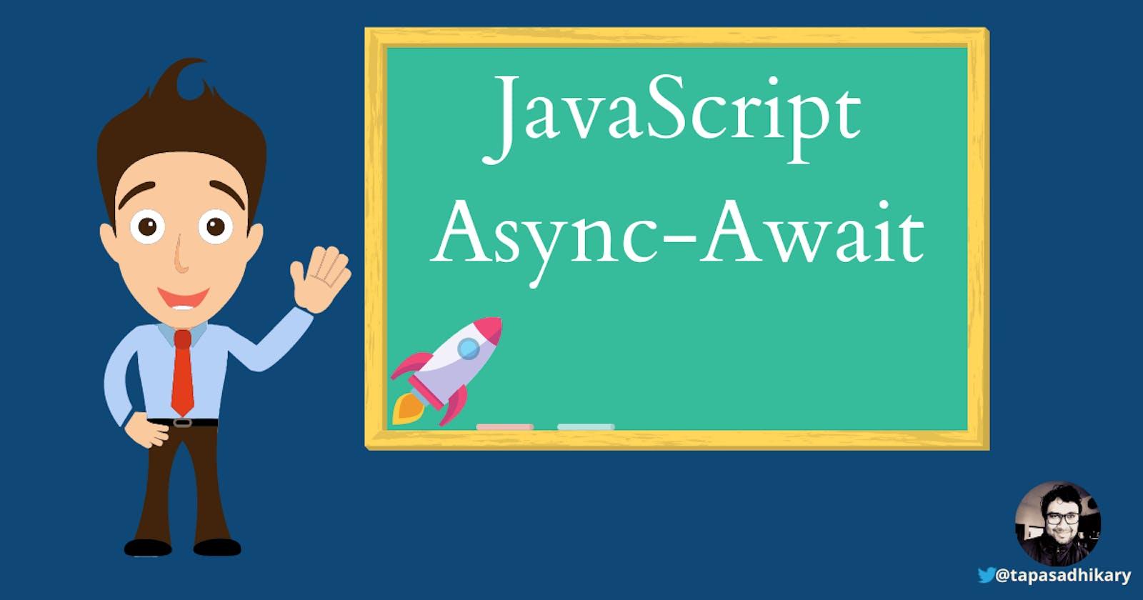 JavaScript async and await - in plain English, please