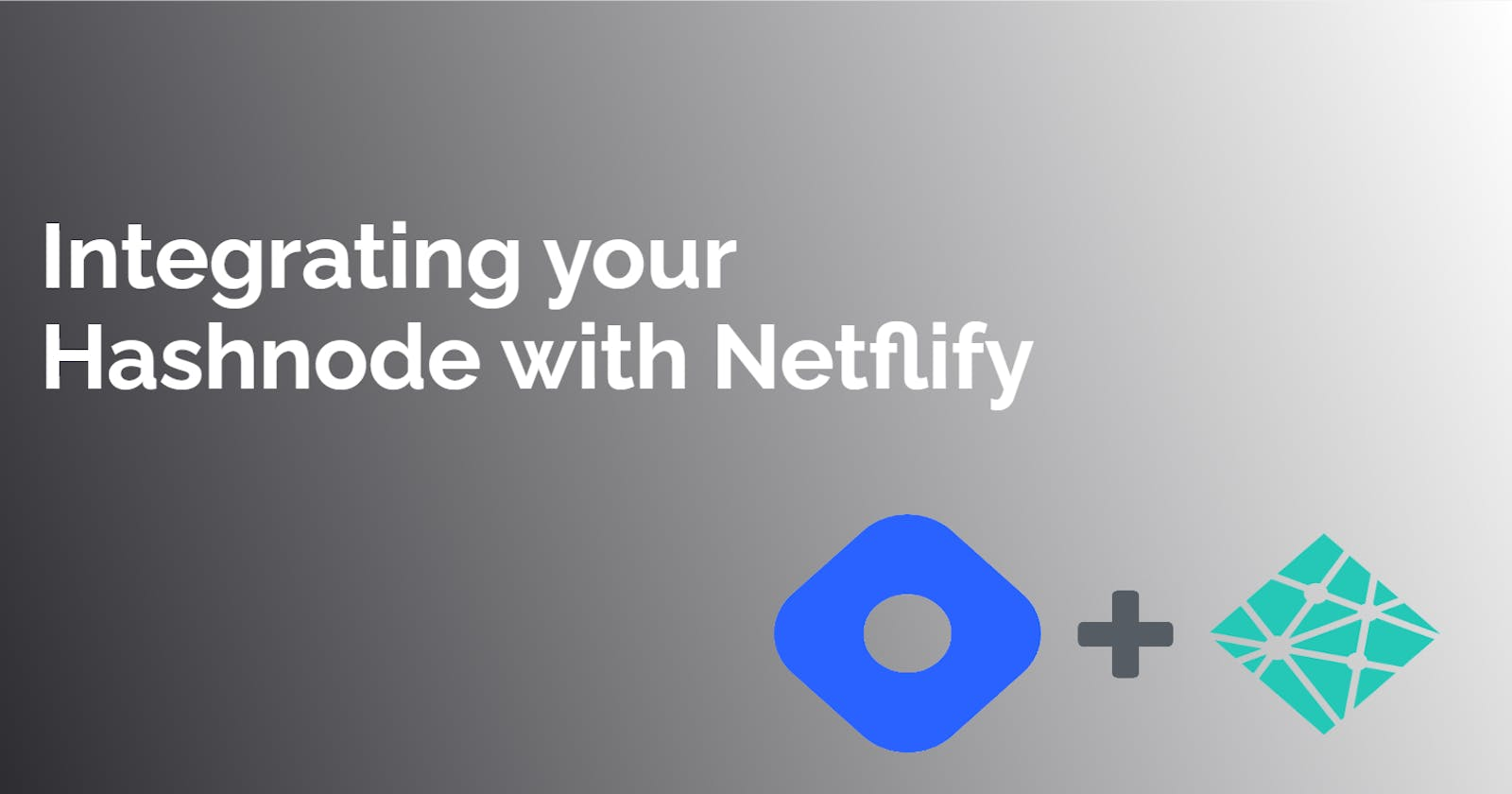 How to Integrate Your Hashnode Blog With Netlify.