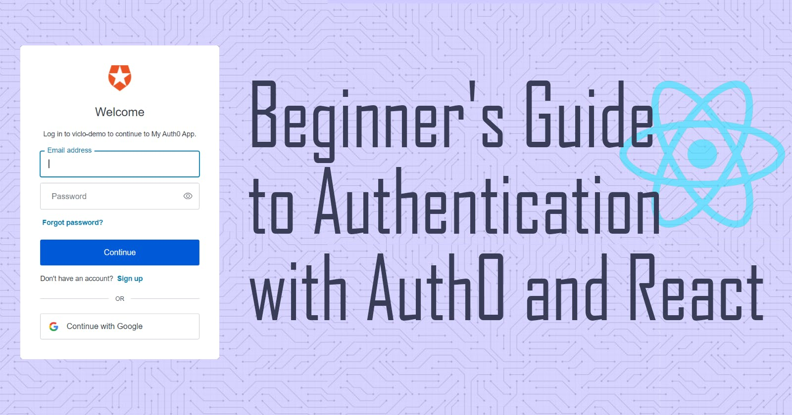 A Quick Beginner's Guide to Set Up Auth0 + React