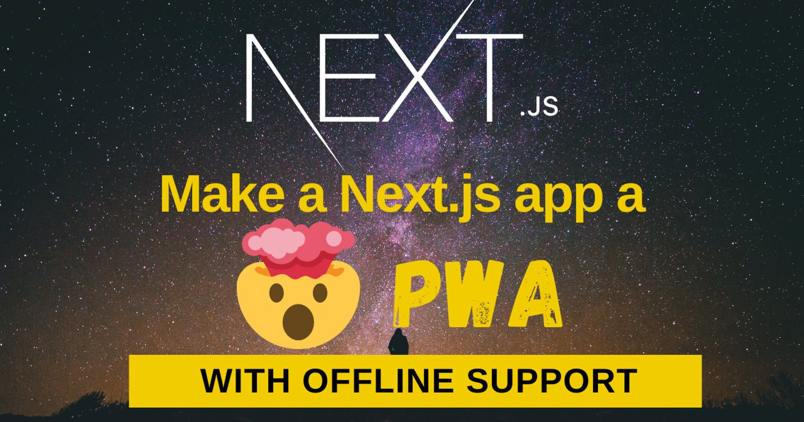 ✨ How to make a Next.js app a PWA with offline support