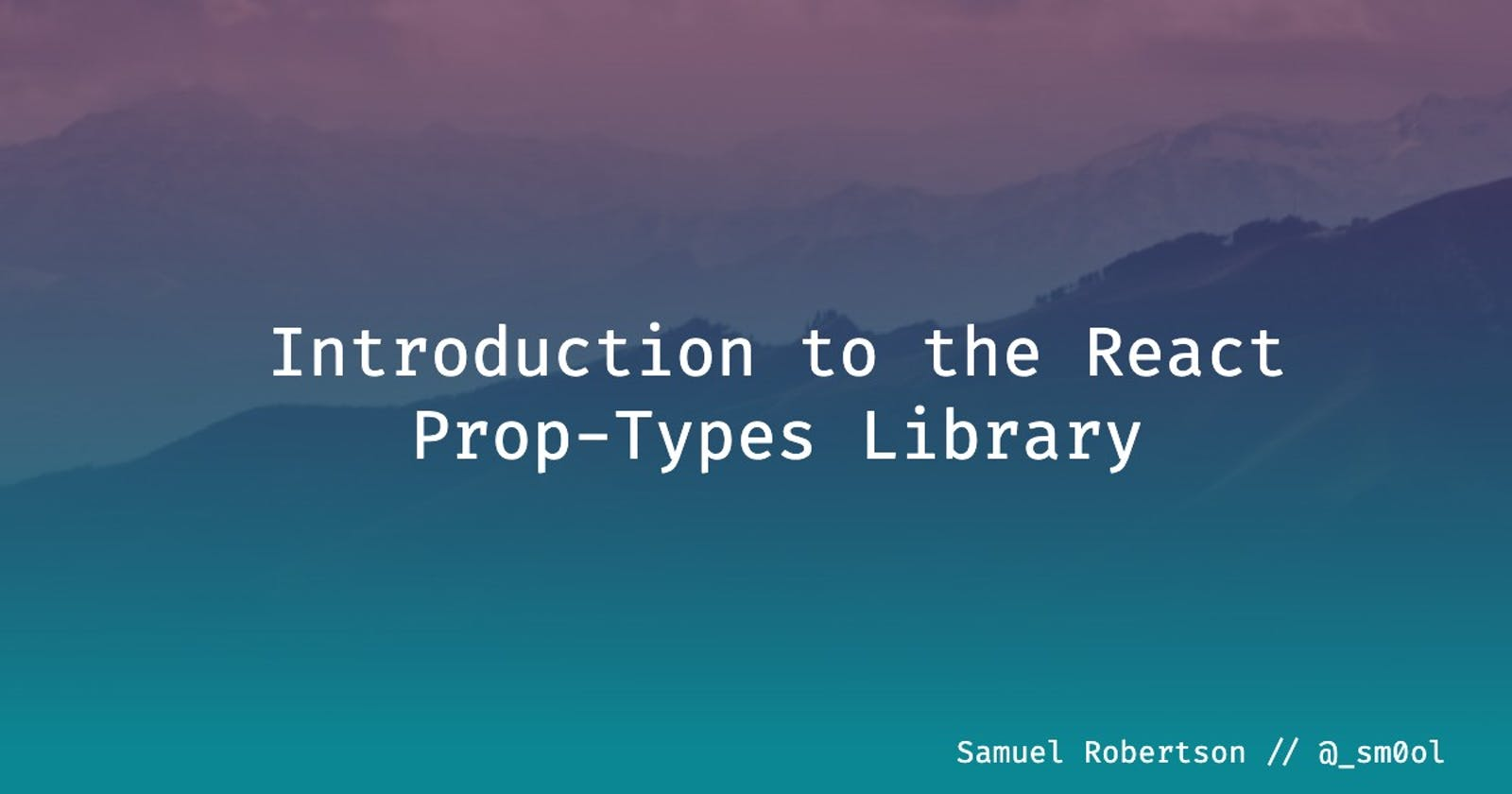 Introduction to React Prop-Types