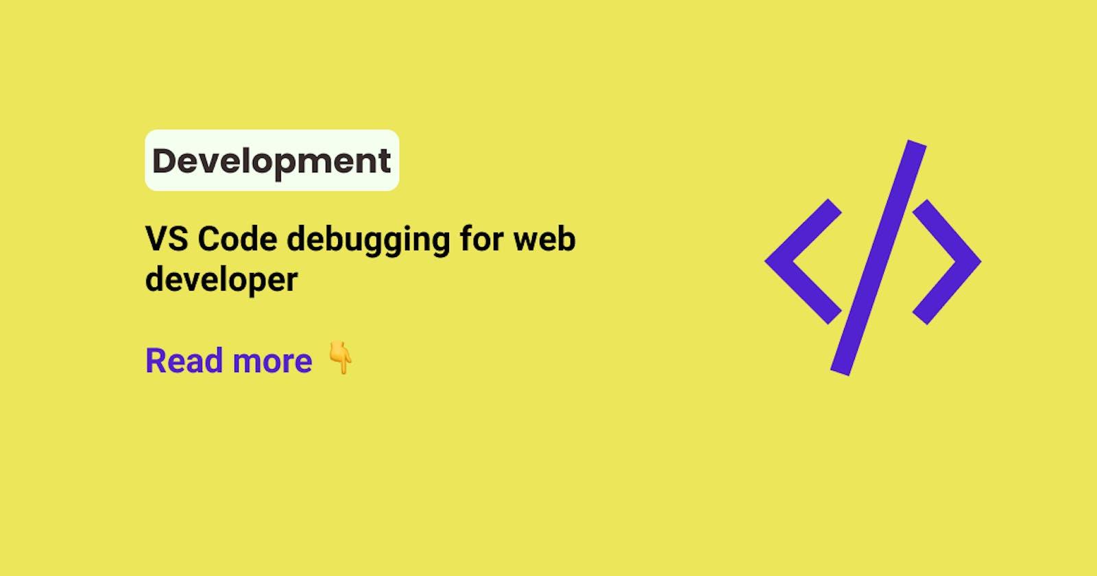 VS Code debugging for web developer