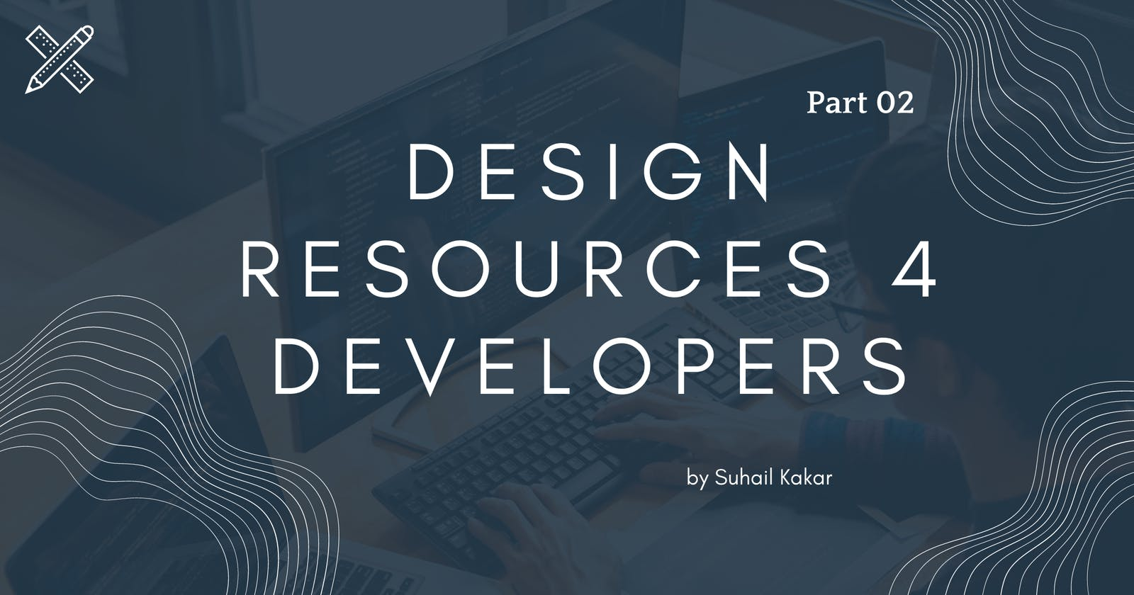 Design Resources for Developers - II