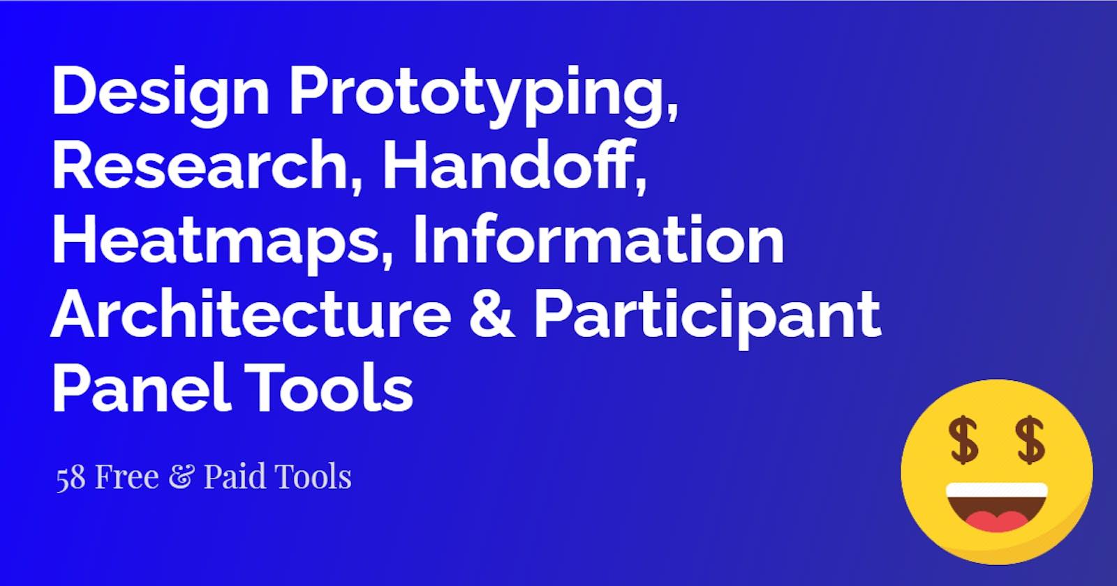 Design Prototyping, Research, Handoff, Heatmaps, Info. Architecture, Participant Panels Tools | UX