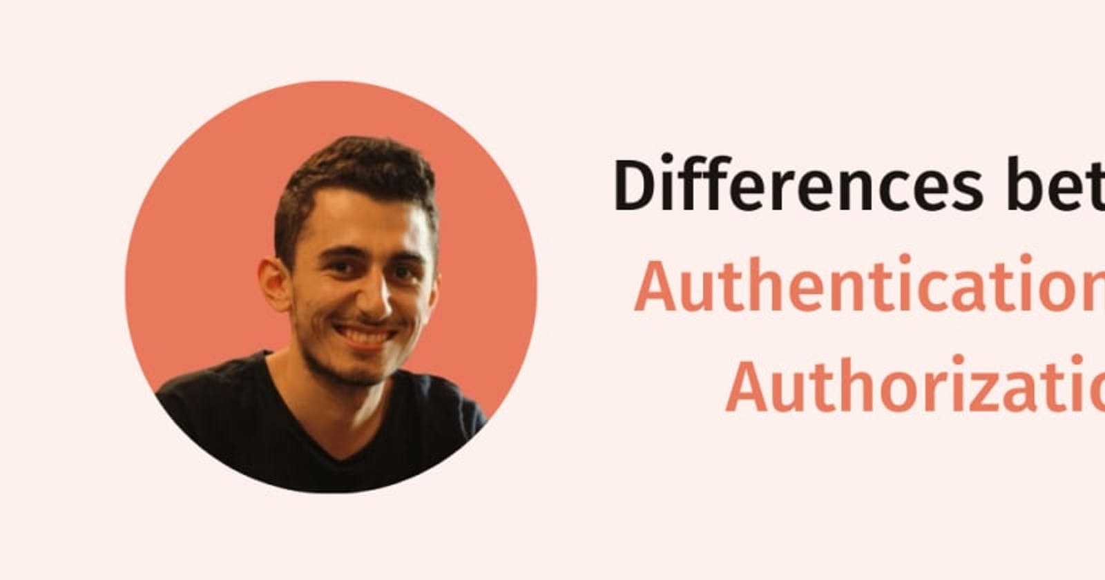 Differences between Authentication and Authorization