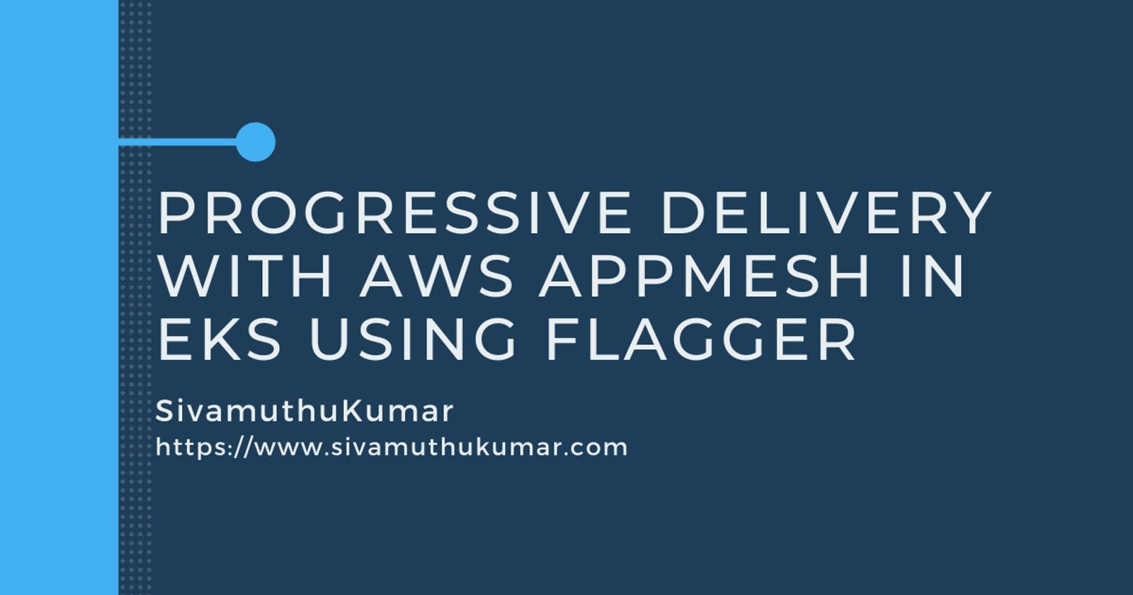 Progressive Delivery with AWS AppMesh in EKS using Flagger
