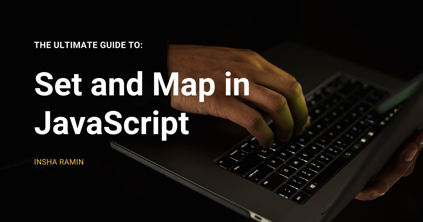 The Ultimate Guide To Set and Map in JavaScript