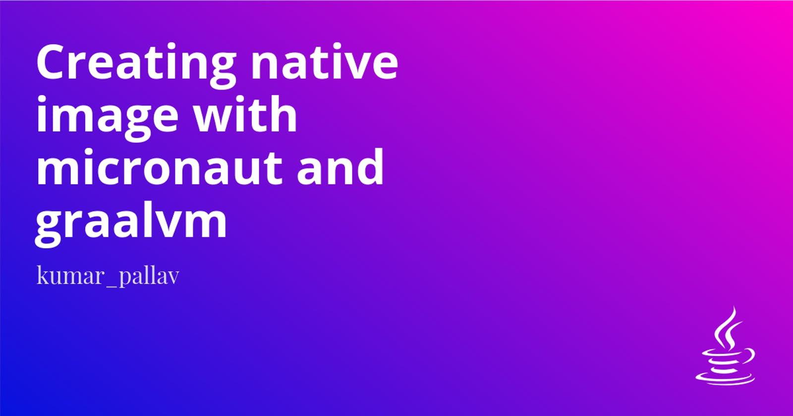 Creating native image with micronaut and graalvm