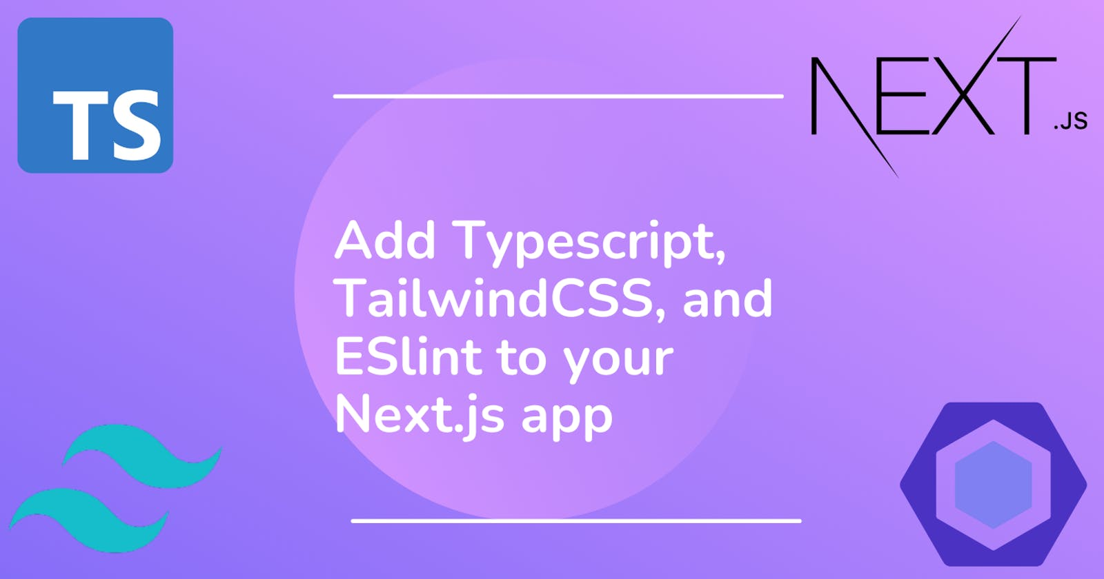 Add Typescript, TailwindCSS, and ESlint to your Next.js app