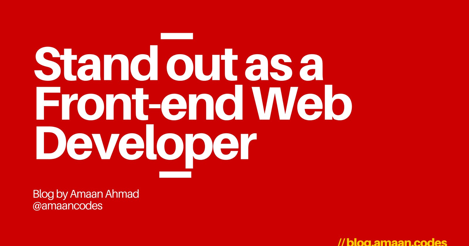 Guide to stand out as a Front-end Web developer seeking their first job!