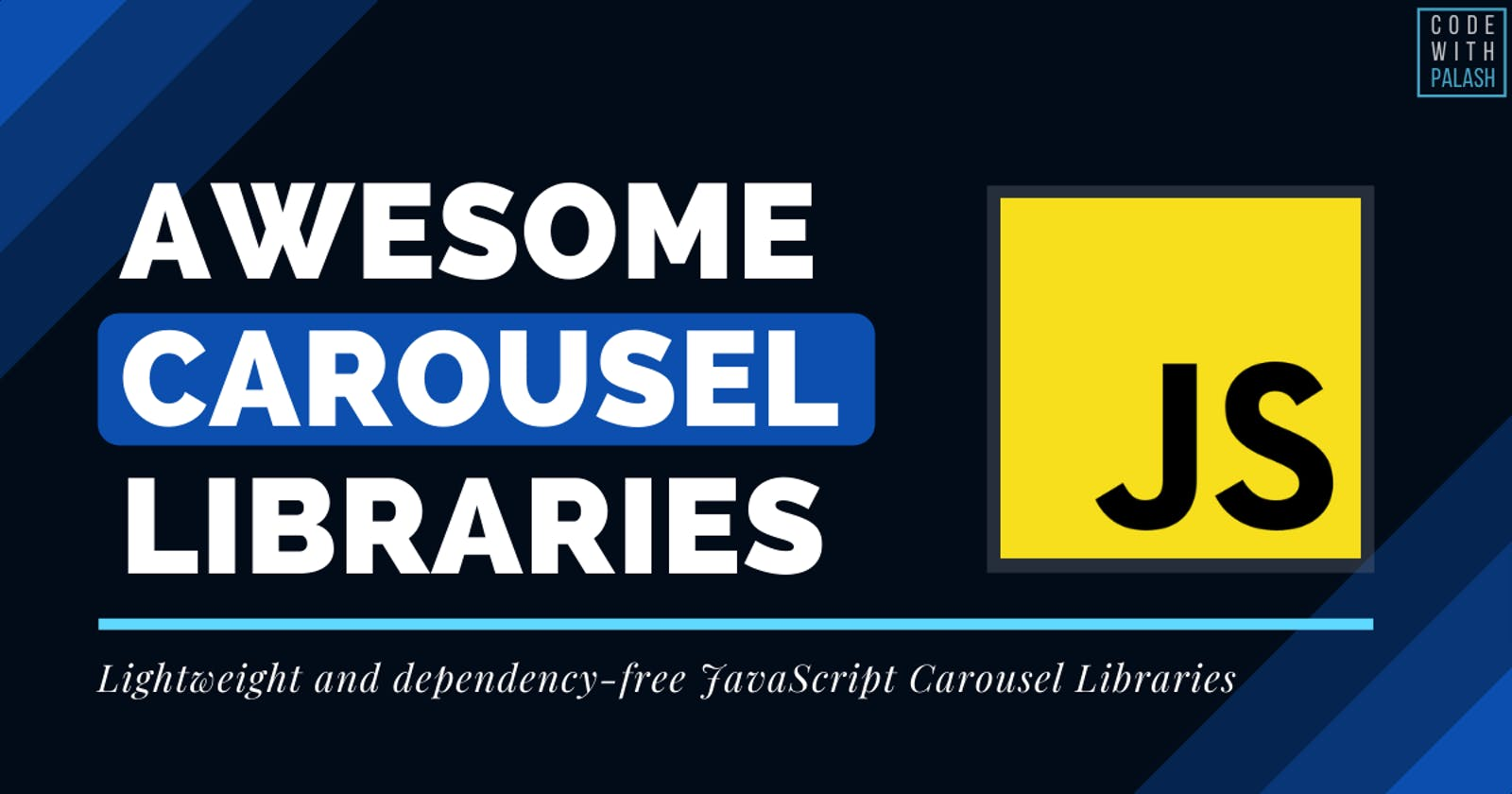 🔥 7 Awesome JavaScript Carousel Libraries