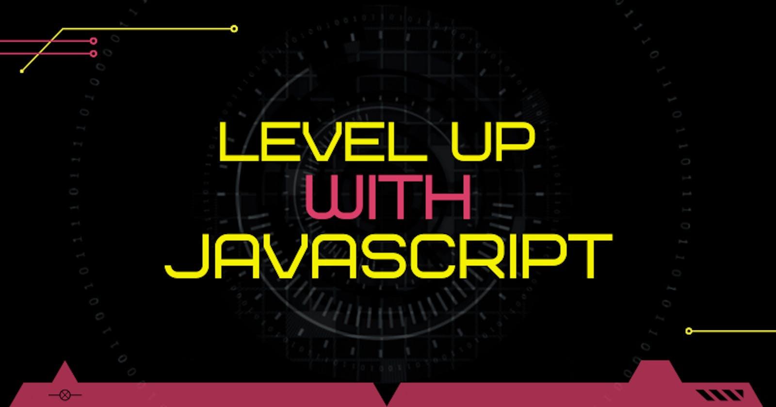 LEVEL UP! Boost your JavaScript skills, LVL 3