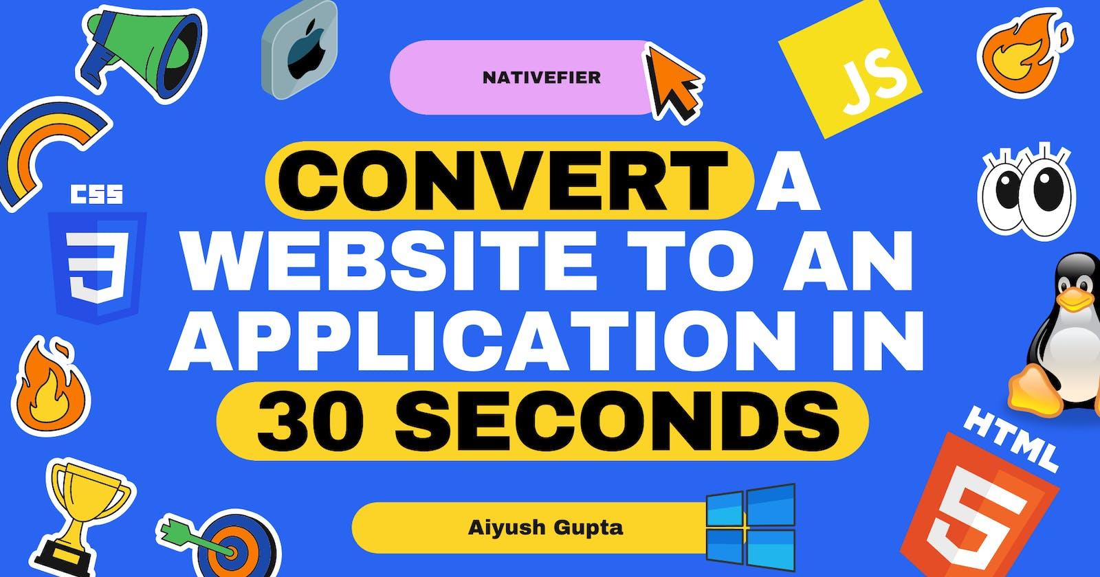 Convert Your Website into a Desktop Application in 30 seconds!