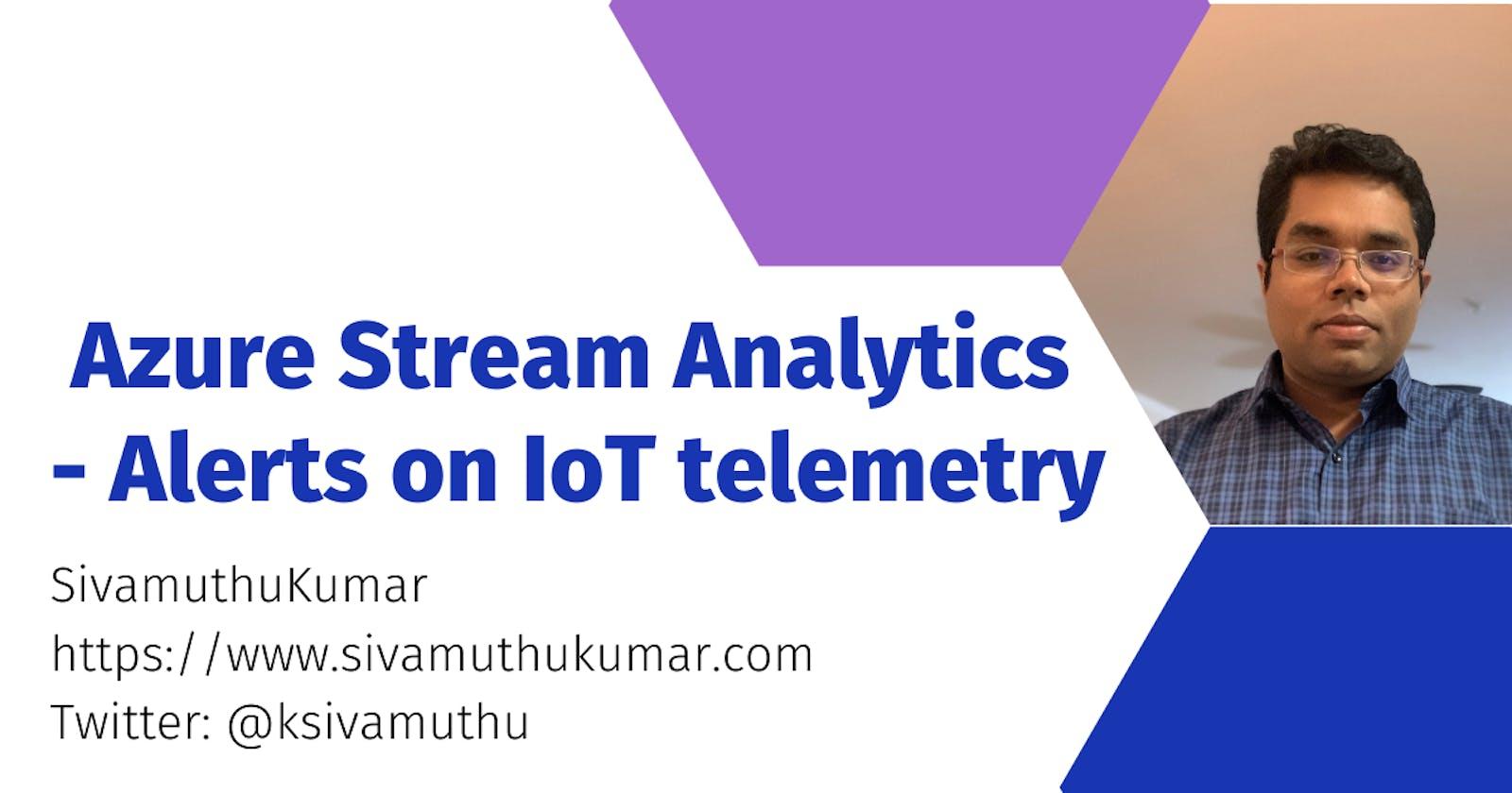 Azure Stream Analytics - Alerts on IoT telemetry