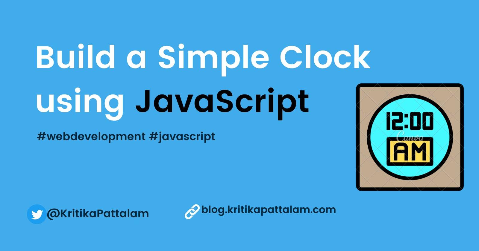 Build a Simple Clock  using JavaScript