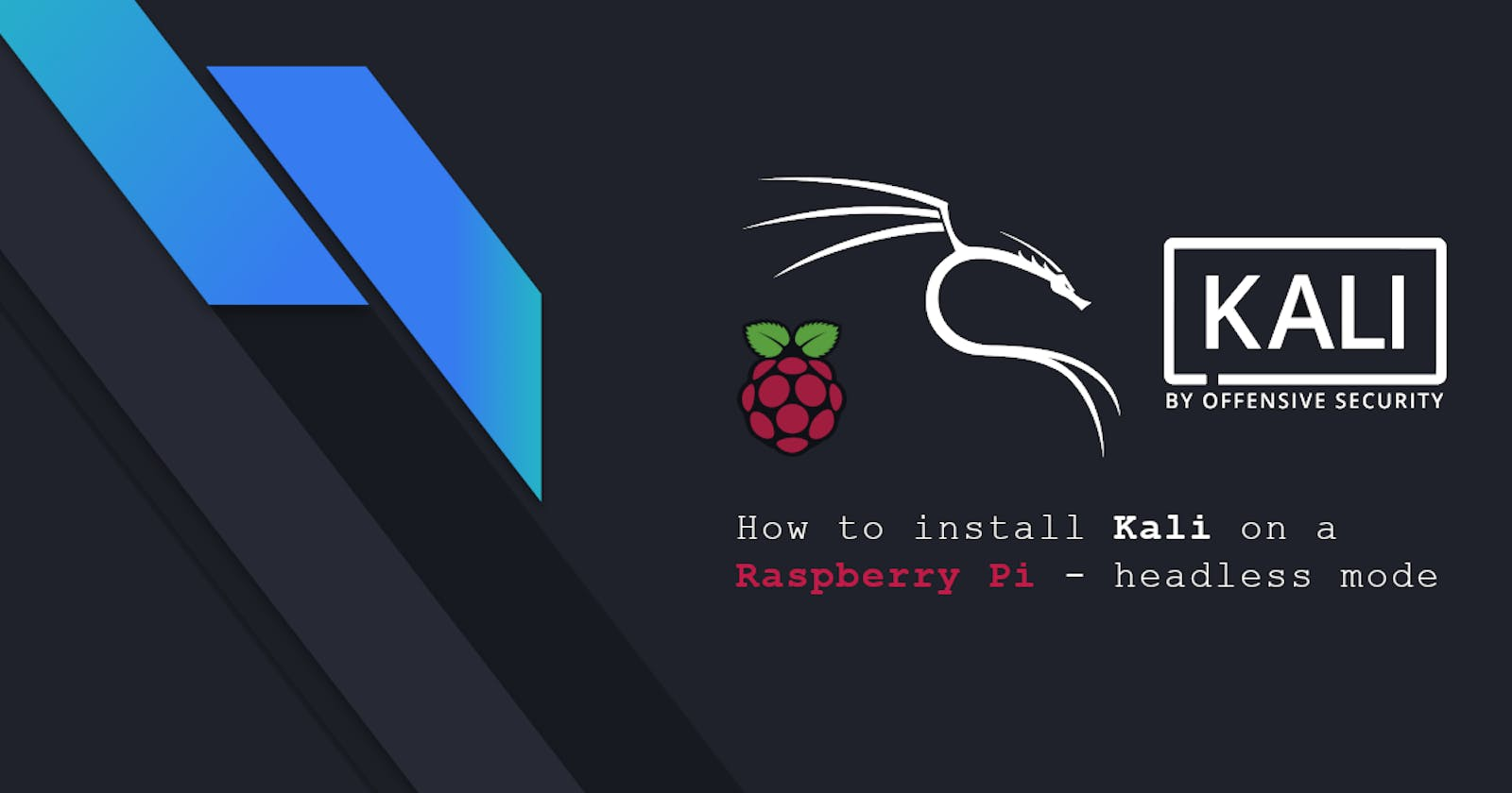 How to install Kali on a Raspberry Pi