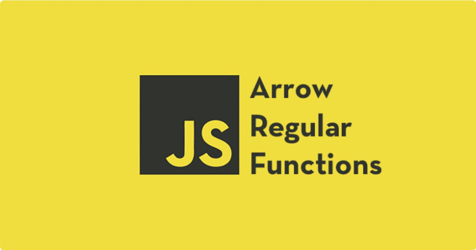 4 Important Differences Between Regular And Arrow Functions