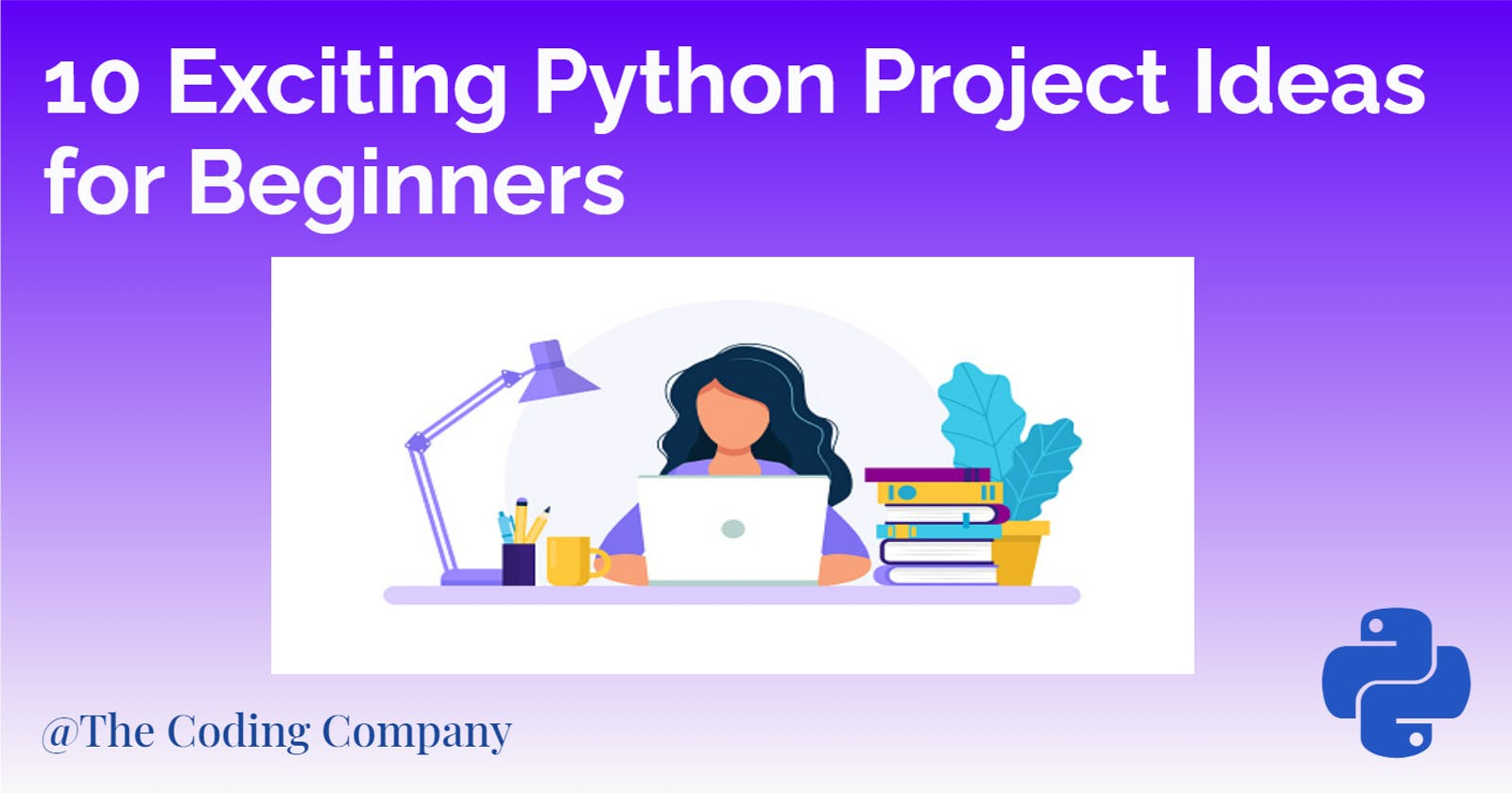 10 Exciting Python Project Ideas for Beginners