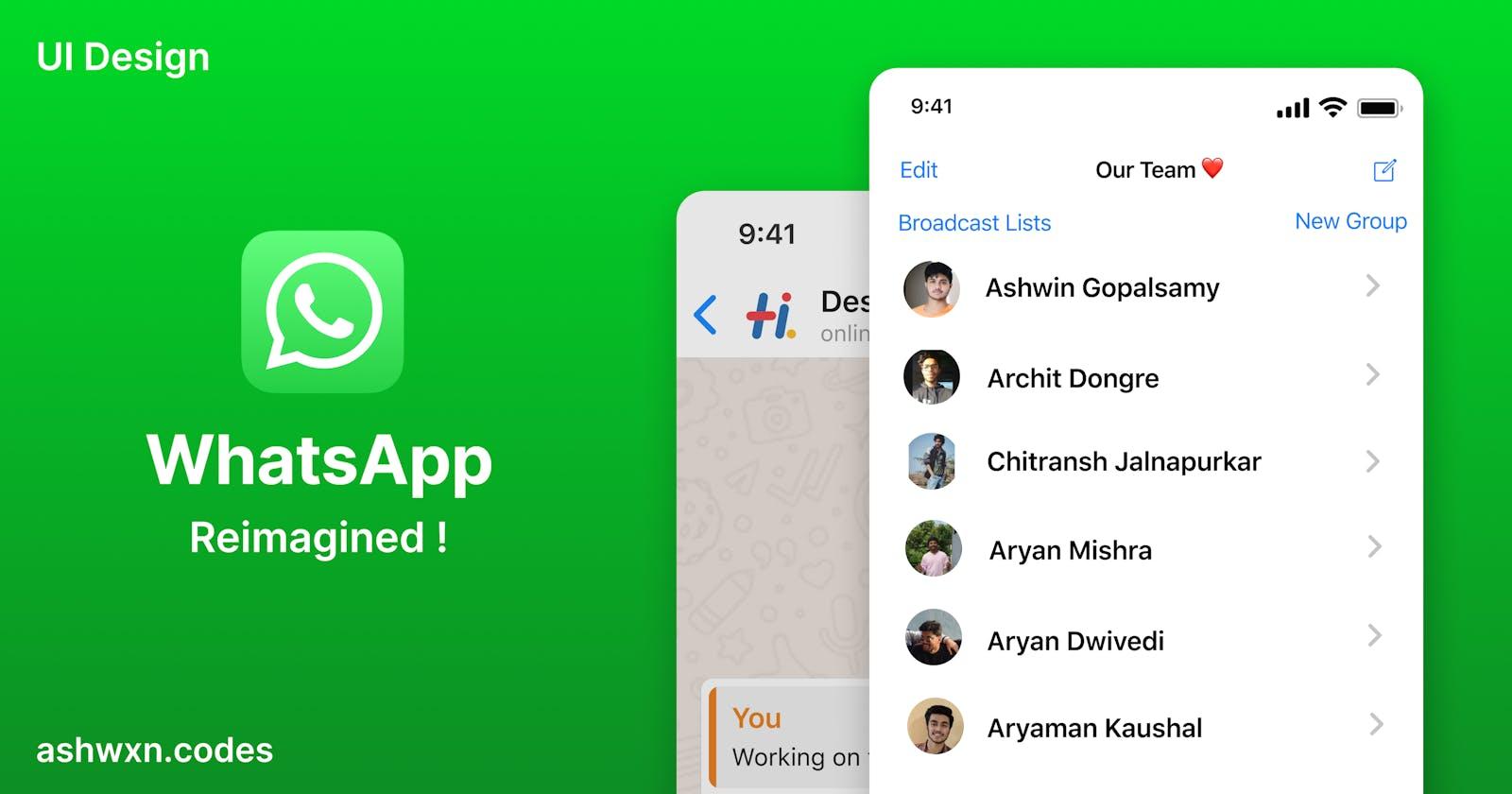Reimagining WhatsApp ! - UI Design Thinking