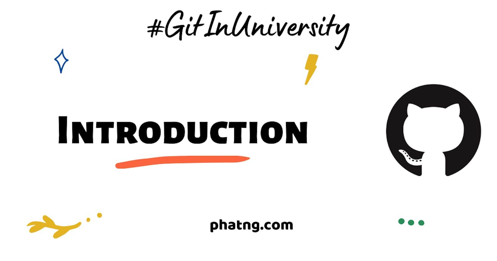 [GitInUniversity #1] Giới thiệu về Series