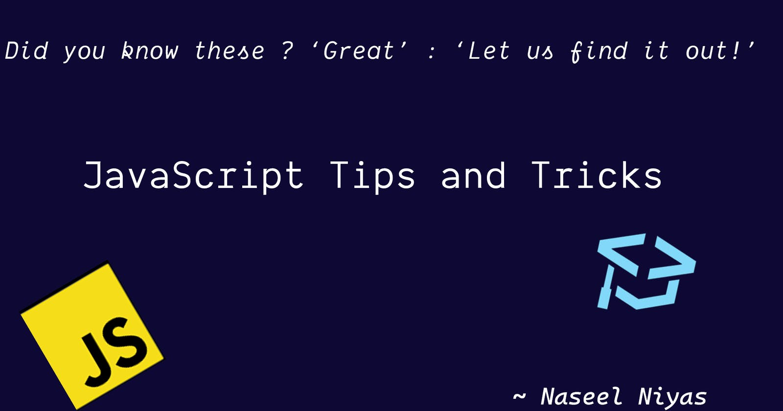 Stuff you might not know about JavaScript