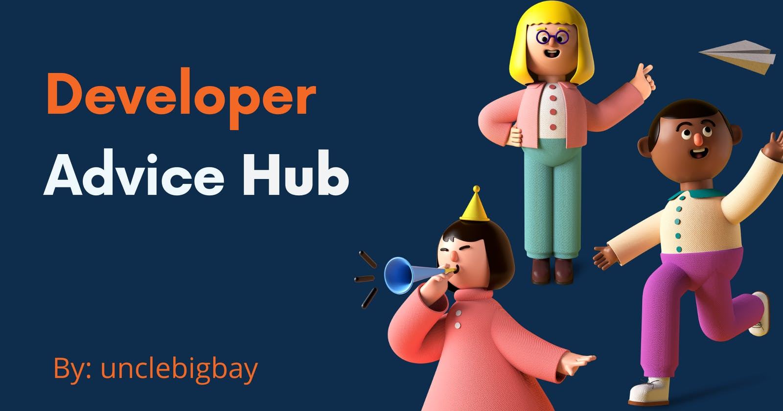 INTRODUCING The Advice Hub: A Centralized Advice Center for Developers
