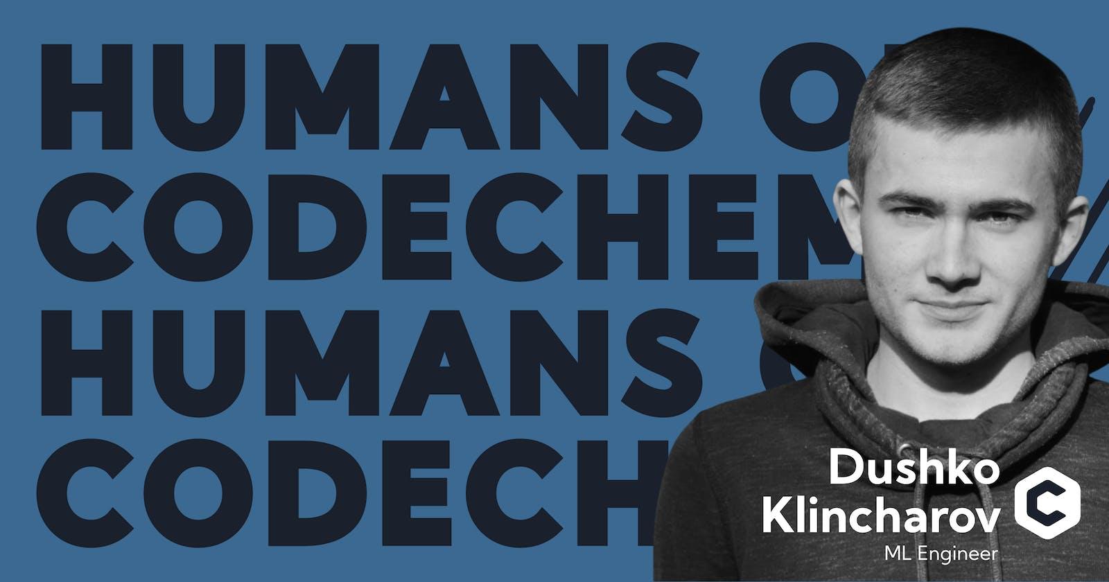 Humans of CodeChem: Dushko Klincharov