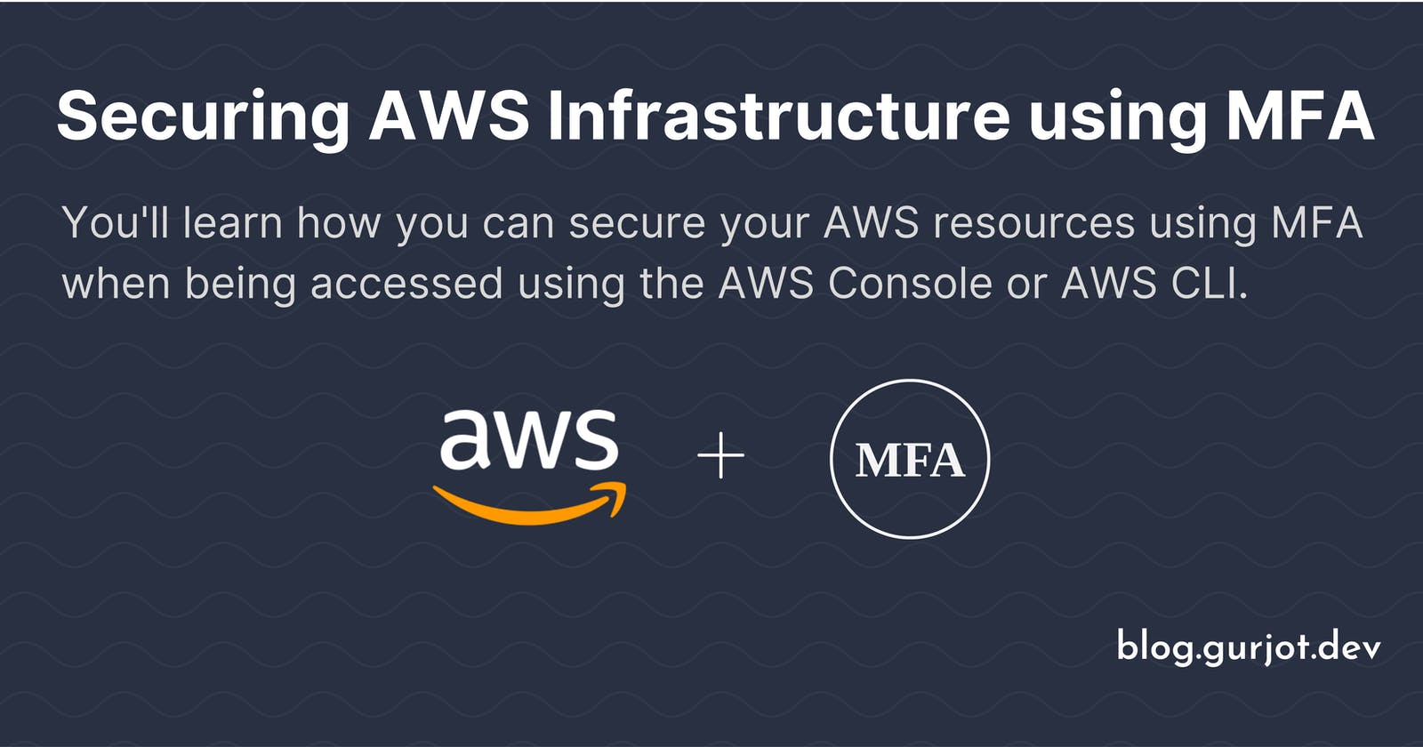 Securing AWS Infrastructure using MFA