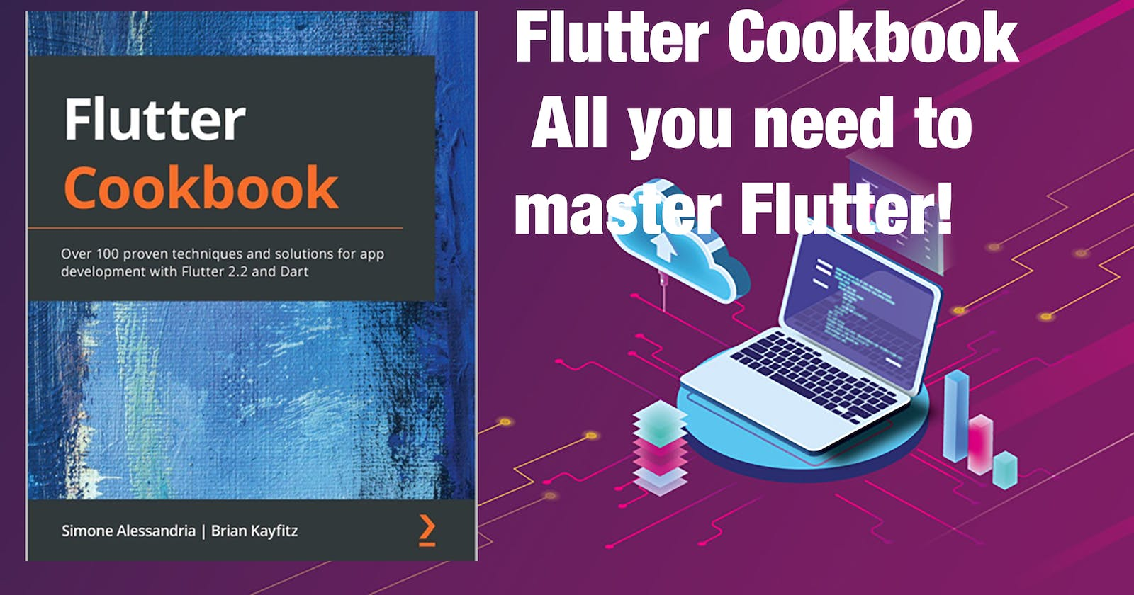 Flutter Cookbook: Over 100 proven techniques and solutions for app development with Flutter 2.2 and Dart.