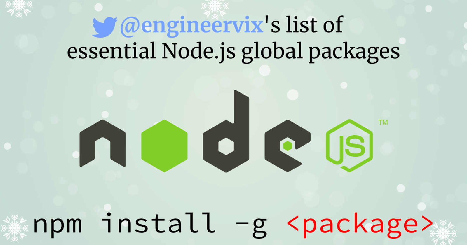 an opinionated list of essential Node.js global packages