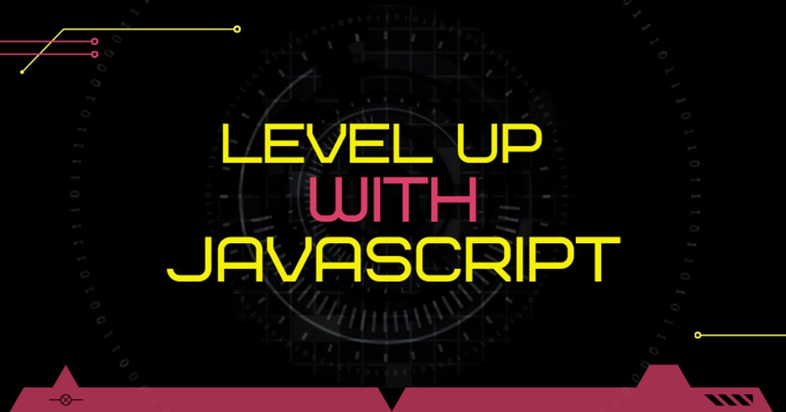 LEVEL UP with JavaScript! LVL 4