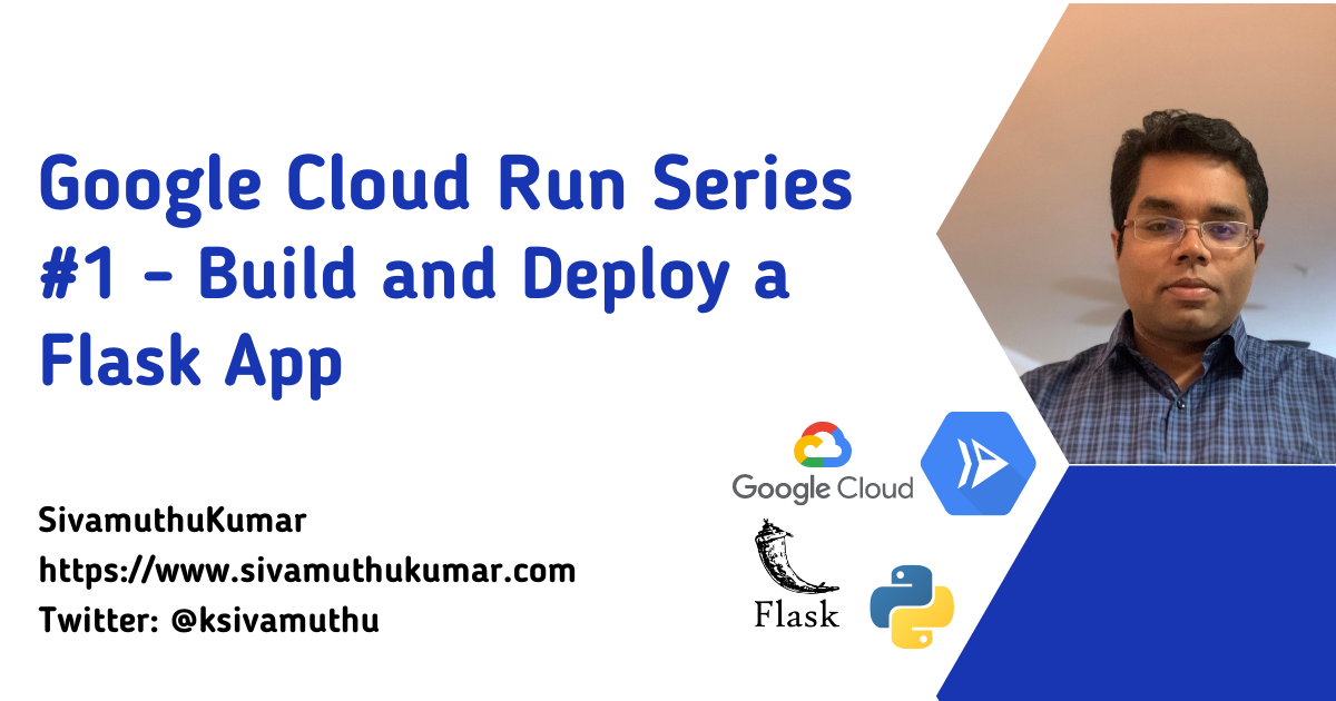 Google Cloud Run - Build and Deploy a Flask App