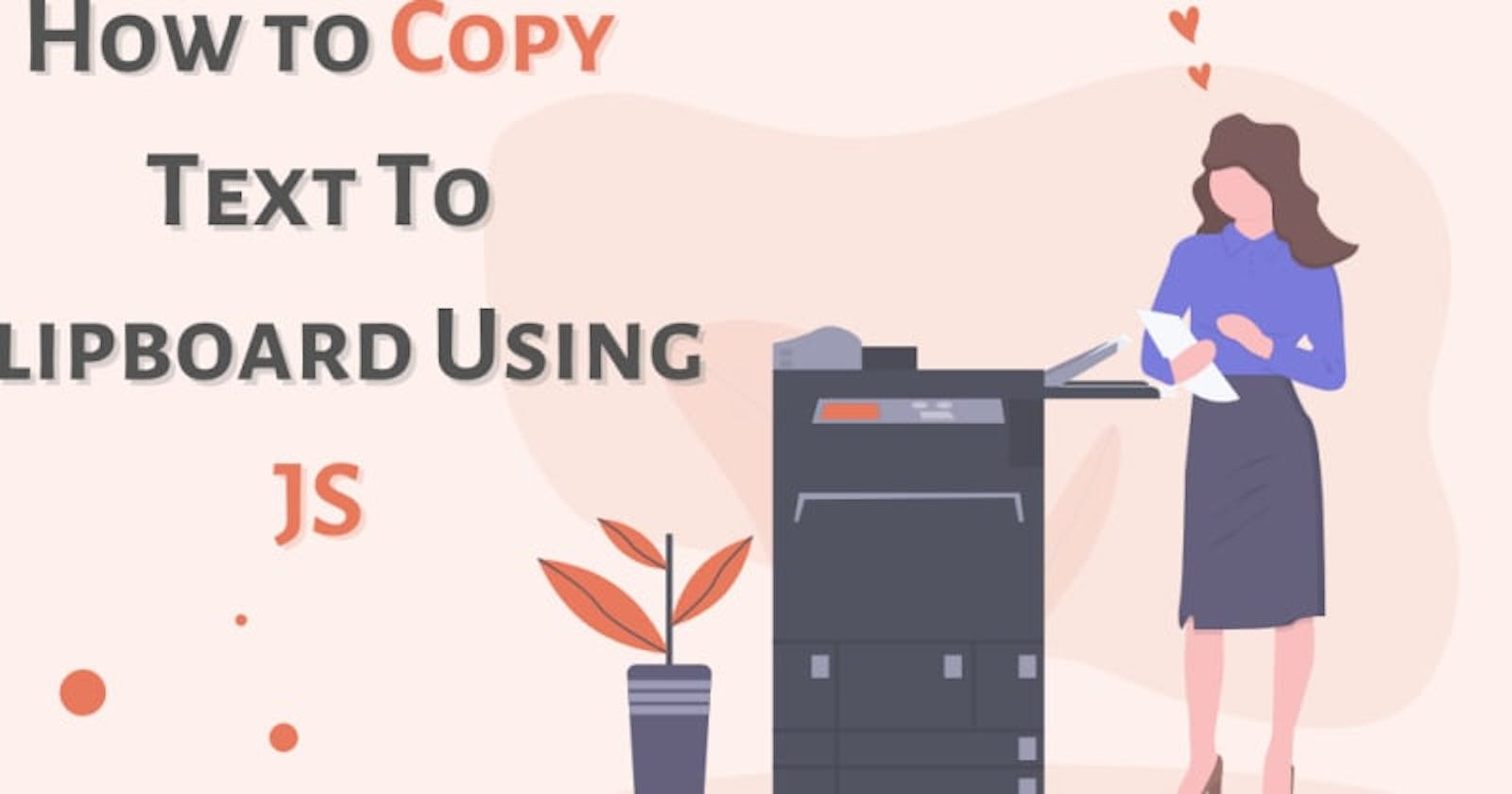 How to Copy Text To Clipboard Using Javascript