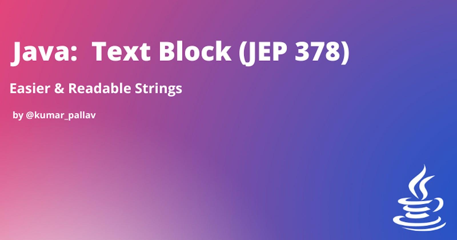 Java:  Text Block (JEP 378)