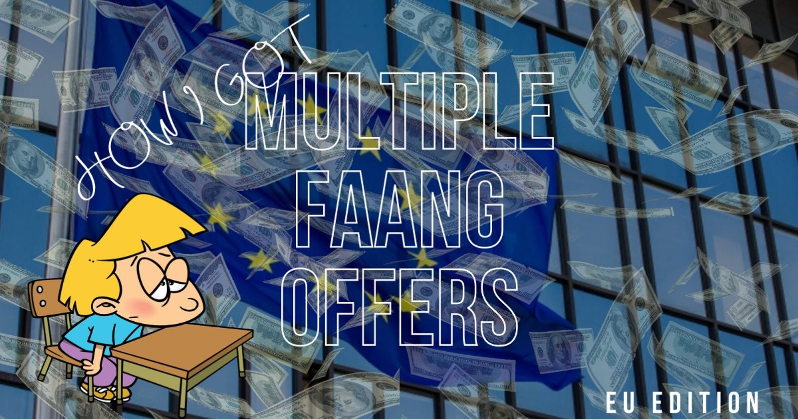 How I got multiple FAANG offers in Europe