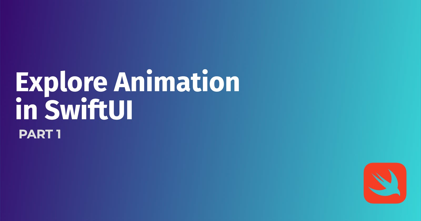 Explore Animation in SwiftUI - PART 1