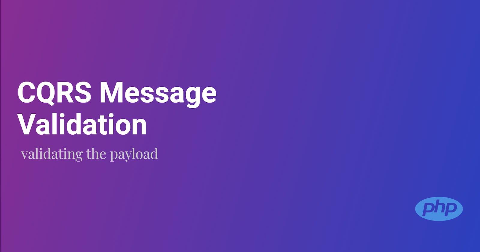 CQRS Message Validation