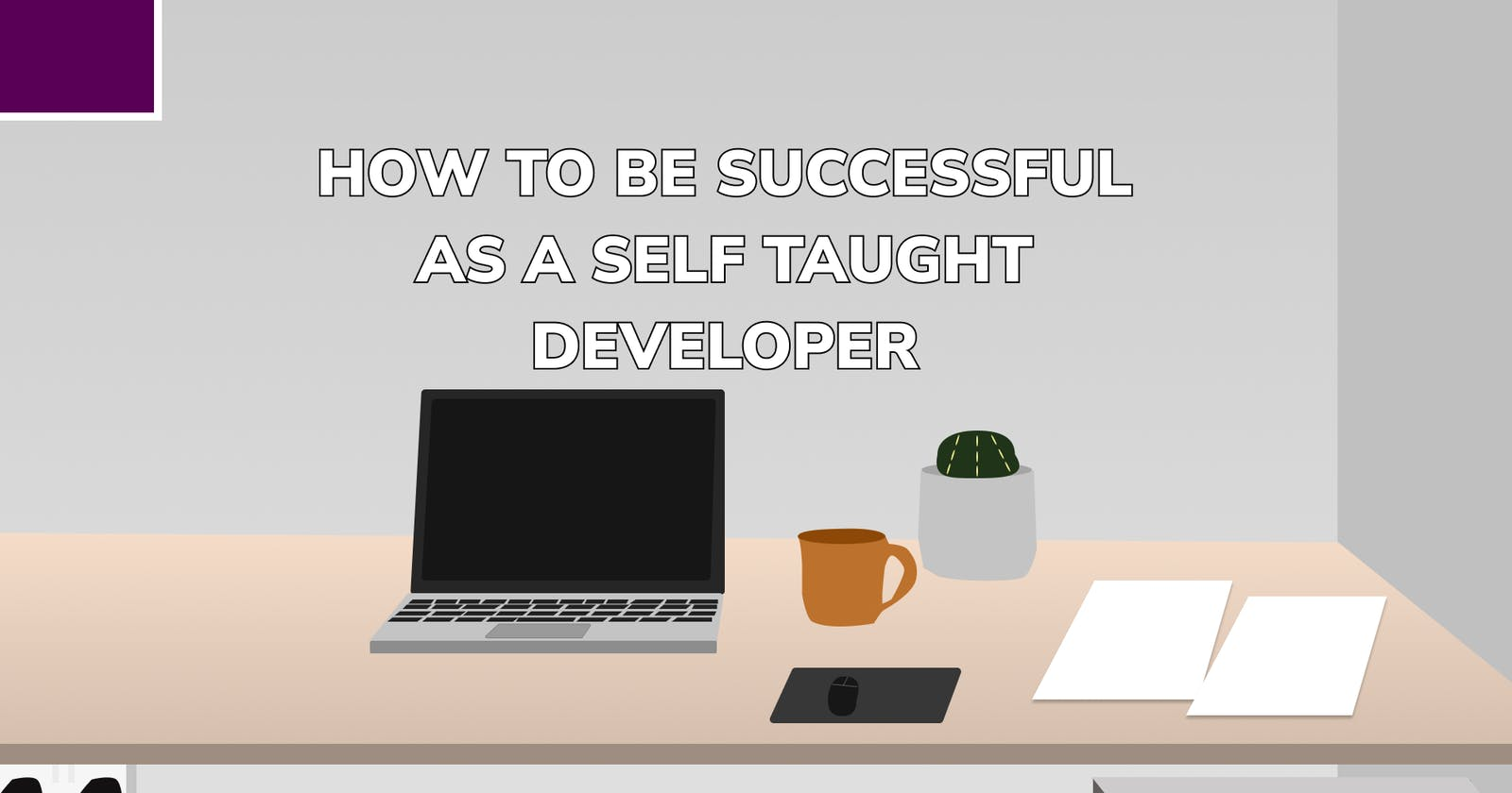 How to be successful as a self taught developer
