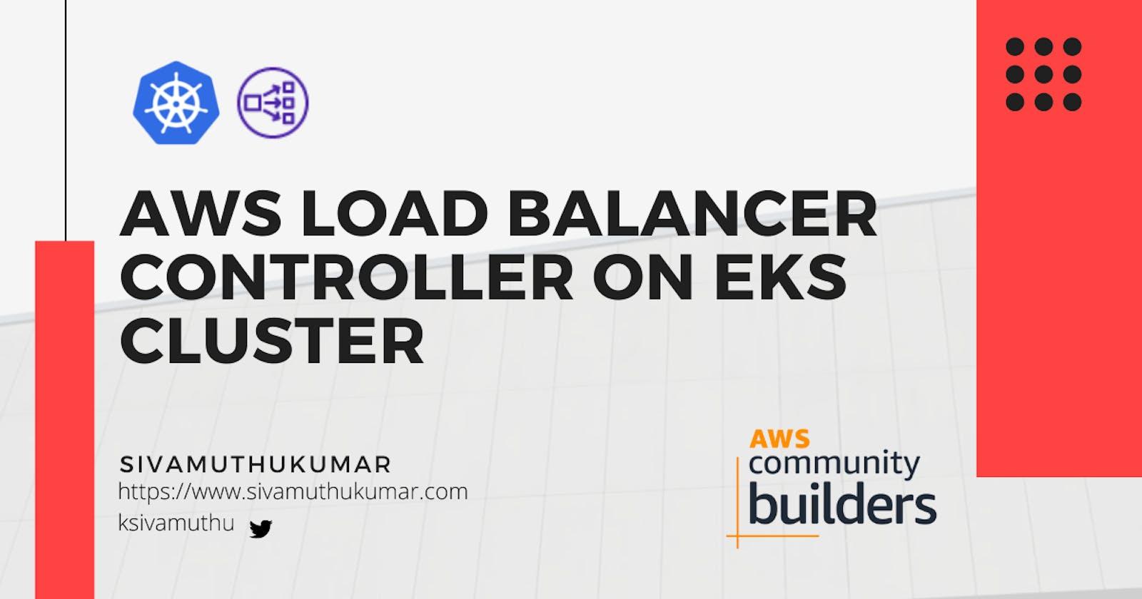 AWS Load Balancer Controller on EKS Cluster