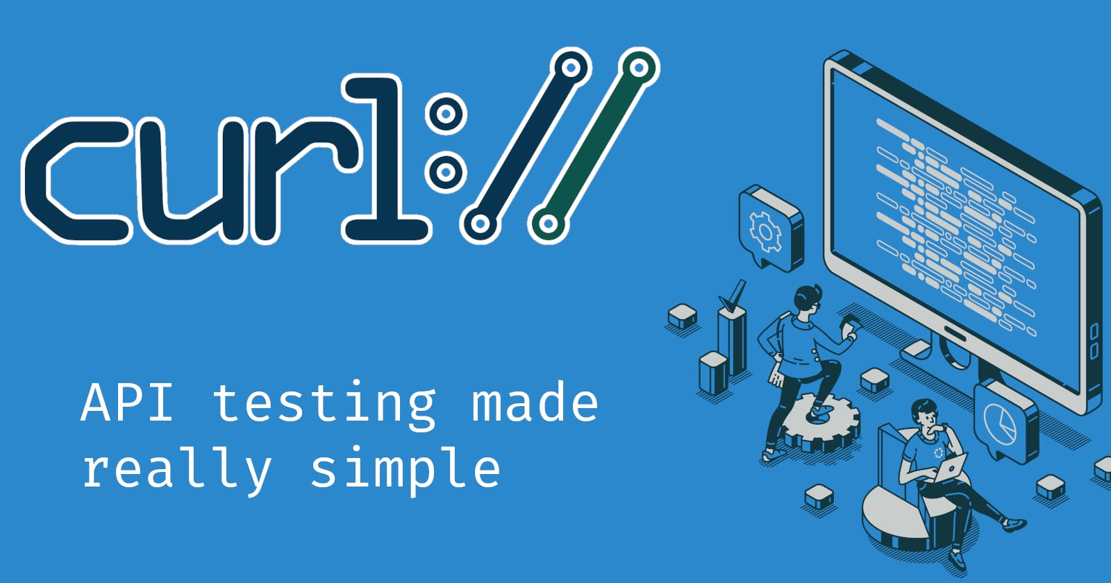 curl - API testing made really simple
