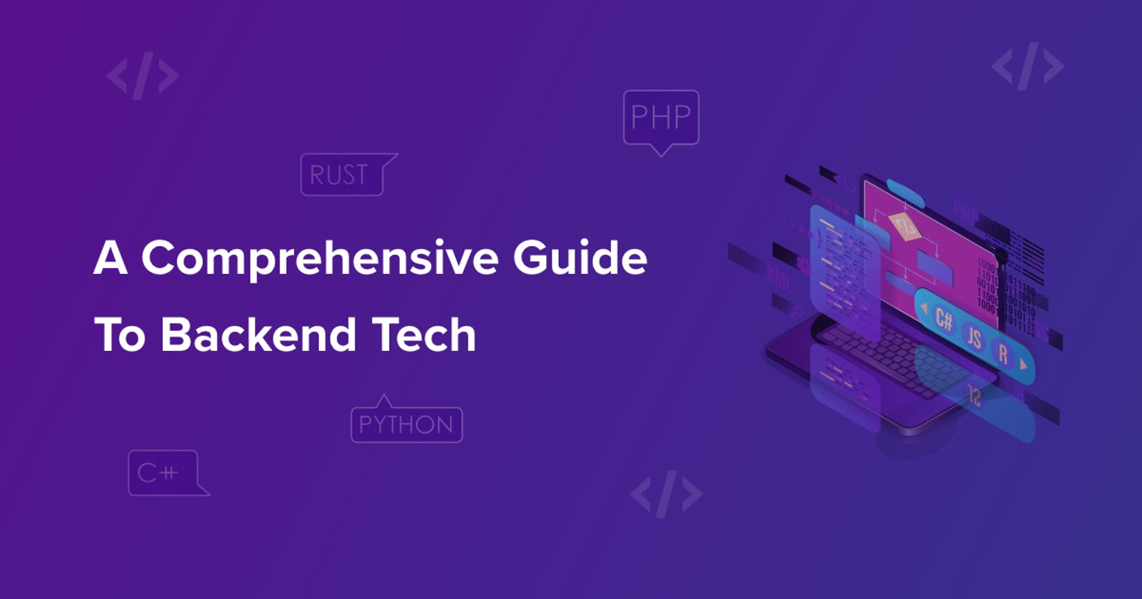 A Comprehensive Guide To Backend Tech