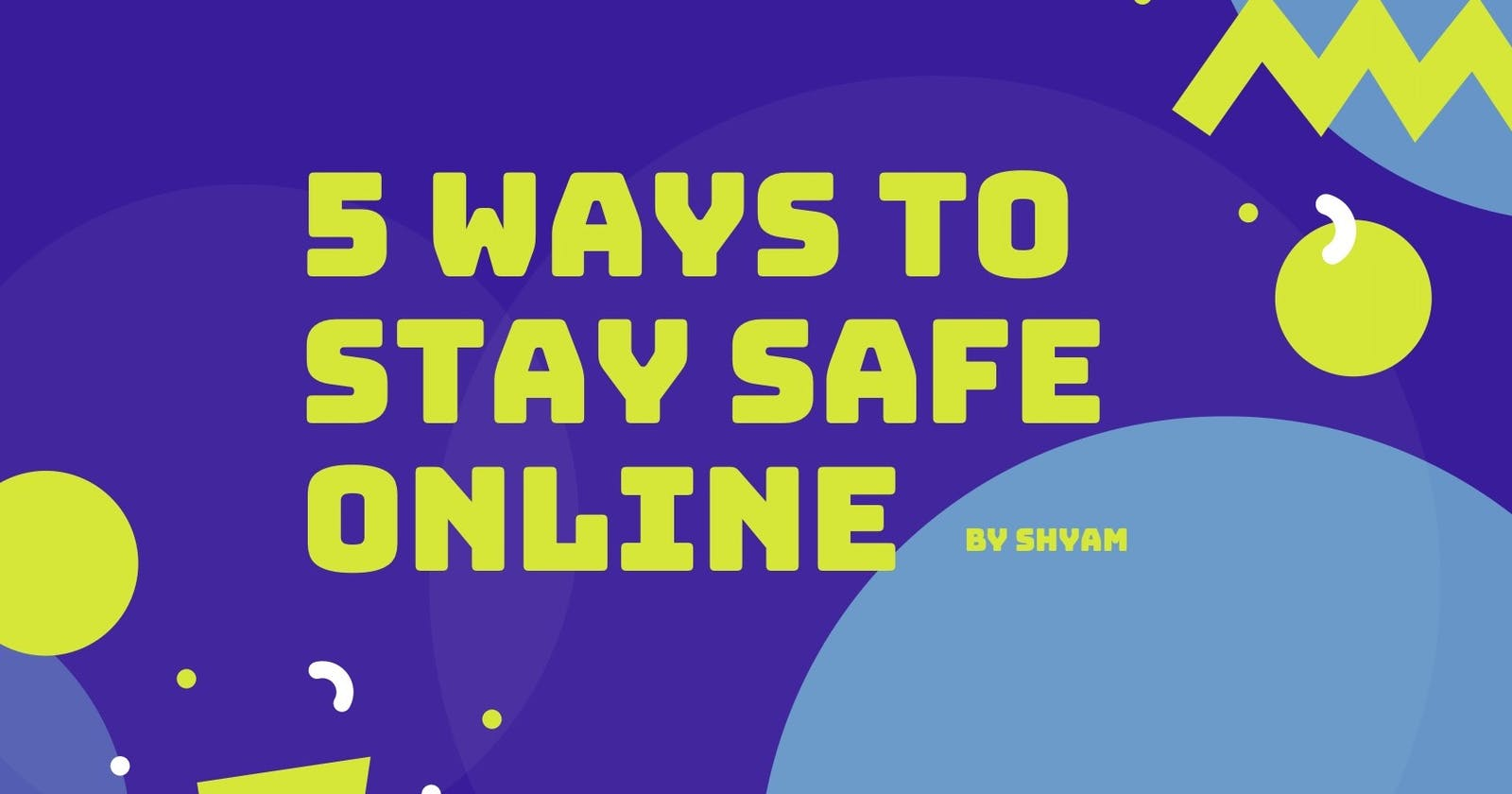 5 Ways to Stay Safe Online