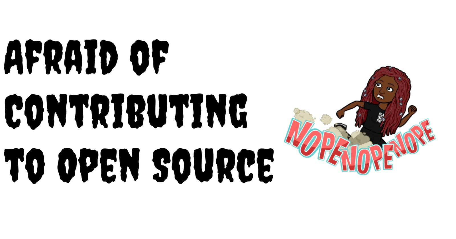 Conquering The Fear of Contributing to Open Source