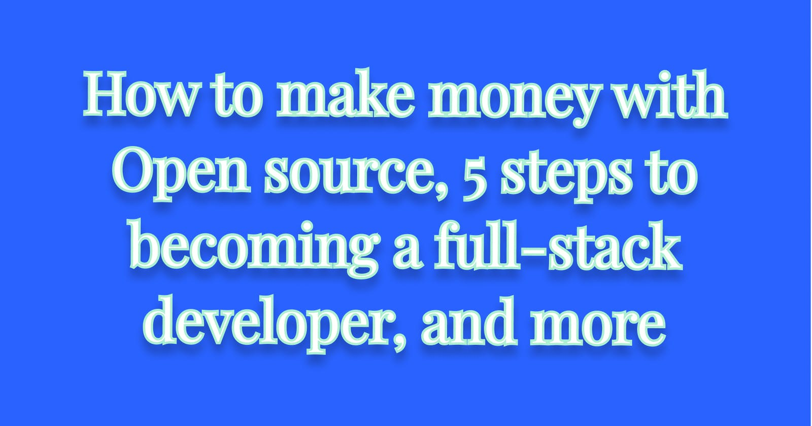 How to make money with Open source, 5 steps to becoming a full-stack developer, and more  My 10 favorite Tech Twitter tweets from the past week: