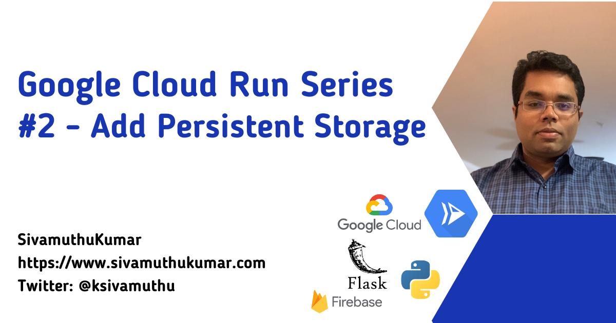 Google Cloud Run - Add Persistent Storage