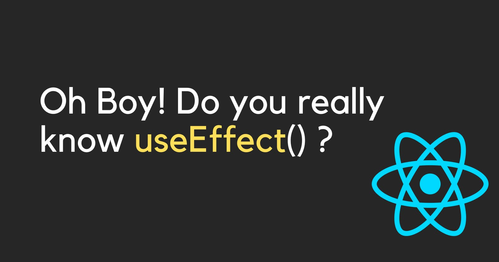 Do You Really Know UseEffect?