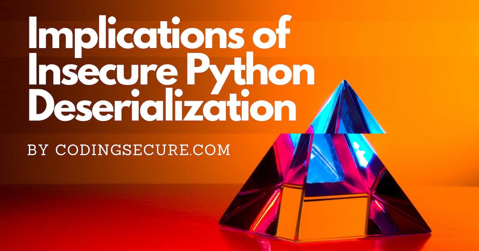 Implications of Insecure Python Deserialization