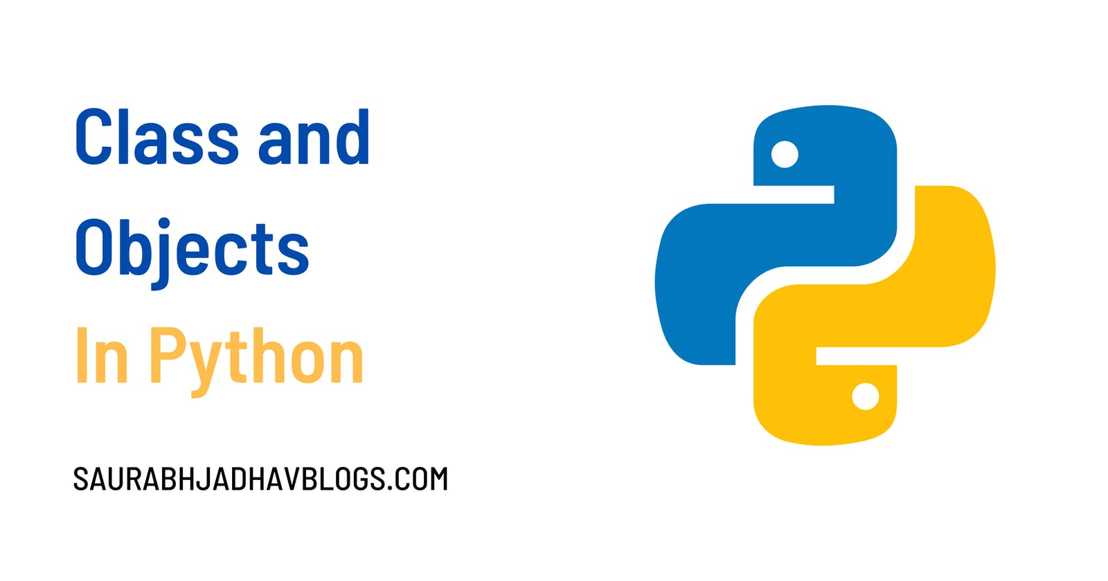 Class and Objects - Object Oriented Programming in Python