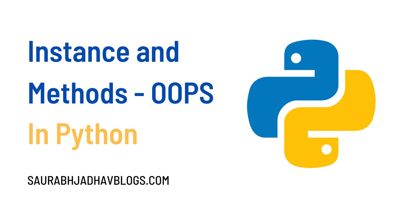Instance and Methods in Class - Object Oriented Programming in Python